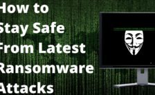 How to Stay Safe From Latest Ransomware Attacks