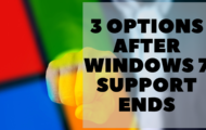 3 Options After Windows 7 Support Ends