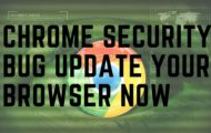 Chrome Security Bug Update Your Browser NOW