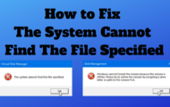 How to Fix the System Cannot Find the File Specified