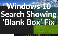 Windows 10 Search not working 'blank box' Appearing Fix