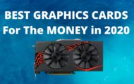 BEST GRAPHICS CARDS For the MONEY in 2020