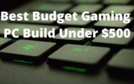 Best Budget Gaming PC Build Under $500