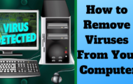 How to Remove Viruses From Your Computer
