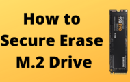 How to Secure Erase M.2 Drive