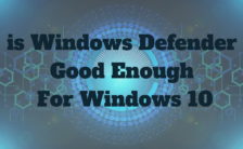 is Windows Defender Good Enough For Windows 10