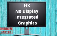 Fix No Display For Integrated Graphics