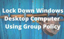 Lock Down Windows Desktop Computer Using Group Policy