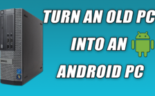 Turn An Old PC Into An Android PC