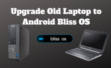 Upgrade Old Laptop to Android Bliss OS