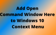 How to Add Open Command Window Here to Windows 10