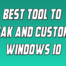Best Tool to Tweak and Customize Windows 10