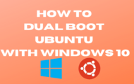 How To Dual Boot Ubuntu With Windows 10