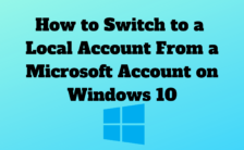 How to Switch to a Local Account From a Microsoft Account on Windows 10