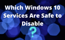 Which Windows 10 Services Are Safe to Disable
