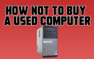 How NOT to Buy a Used Computer