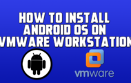 How to Install Android OS on Vmware Workstation on Windows 10