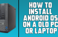 How to Install Android OS on Your Laptop