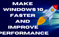 Make Windows 10 Faster and Improve Performance