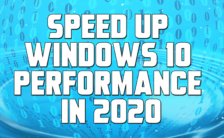 Speed Up Windows 10 Performance in 2020