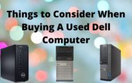 Things to Consider When Buying A Used Dell Computer