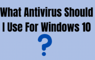 What Antivirus Should I Use For Windows 10