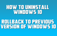 How to Uninstall Windows 10 version 2004, May 2020 Update