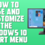 How to Use and Customize the Windows 10 Start Menu