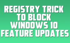 Registry Trick to Block Windows 10 Feature Updates