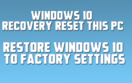 Restore Windows 10 to Factory Settings