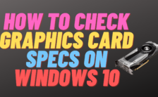 How to Check Graphics Card Specs on Windows 10