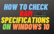 How to Check RAM Specifications on Windows 10