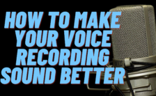 How to Make Your Voice Recording Sound Better