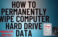 How to Permanently Wipe Computer Hard Drive Data
