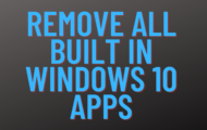 Remove All Built in Windows 10 Apps