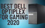 Best Dell Optiplex For Gaming 2020