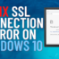 Fix SSL Connection Error on Windows 10