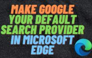 Make Google Your Default Search Provider in Microsoft Edge