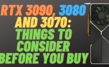 RTX 3090, 3080 and 3070_ Things to consider before you buy