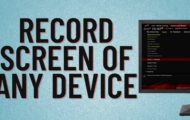 Record Screen of Any Device