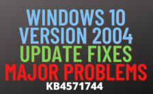 windows 10 version 2004 update fixes major problems