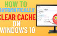 How to Automatically Clear cache on Windows 10