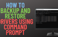 How to Backup And Restore Drivers Using Command Prompt