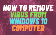 How to Remove Virus From Windows 10 Computer