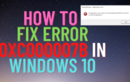 How To Fix Error 0xc000007b in Windows 10
