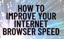 How To Improve Your Internet Browser Speed