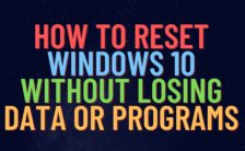 How to Reset Windows 10 Without Losing Data or Programs