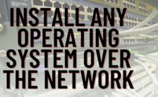 Install any operating system over the network
