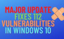 Major Update Fixes 112 Vulnerabilities in Windows 10