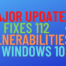 Major Update Fixes 112 Vulnerabilities in Windows 10